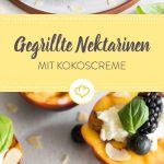 These grilled nectarines with coconut cream, berries and basil taste delicious.