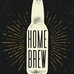 Home Brew Log: Customized Home Brewers Log Book ; Essential Home Brewing Kit ; Home Brew Beer...