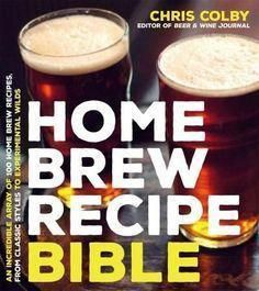 Home Brew Recipe Bible: An Incredible Array of 101 Craft Beer Recipes from Class…