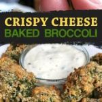 Crispy Cheese Oven Baked Broccoli - This healthy broccoli side dish goes well wi...