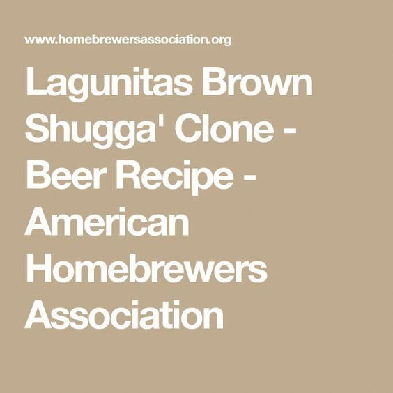 Lagunitas Brown Shugga' Clone – Beer Recipe – American Homebrewers Association #…