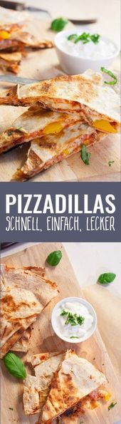 Pizzadilla – goes very fast as an alternative to pizza and is a bit calorie-based …